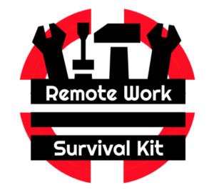 Remote Work Survival Kit